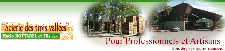 Scierie Bois Toulouse - Scierie des trois vallées, bois de charpentes et de pays toutes essences pour les particuli